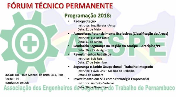 A AESPE- Associação dos Engenheiros de Segurança do Trabalho de Pernambuco, filiada à ANEST, promoverá o FÓRUM TÉCNICO PERMANENTE, em Recife-PE, no período de maio a novembro de 2018.
